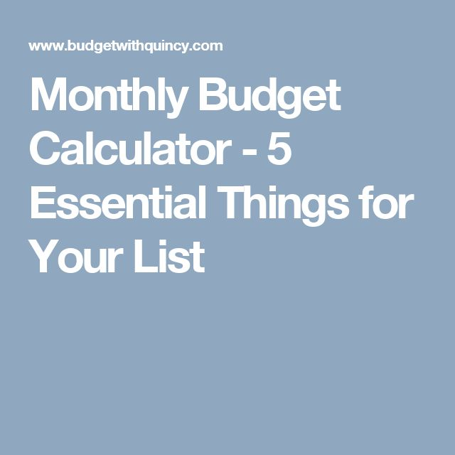 Monthly Budget Calculator - 5 Essential Things for Your List