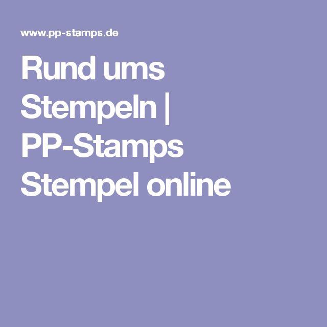 Rund ums Stempeln   PP-Stamps Stempel online
