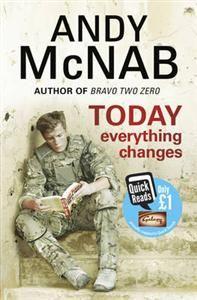 http://www.adlibris.com/se/organisationer/product.aspx?isbn=055216898X   Titel: Today Everything Changes - Författare: Andy McNab - ISBN: 055216898X - Pris: 37 kr