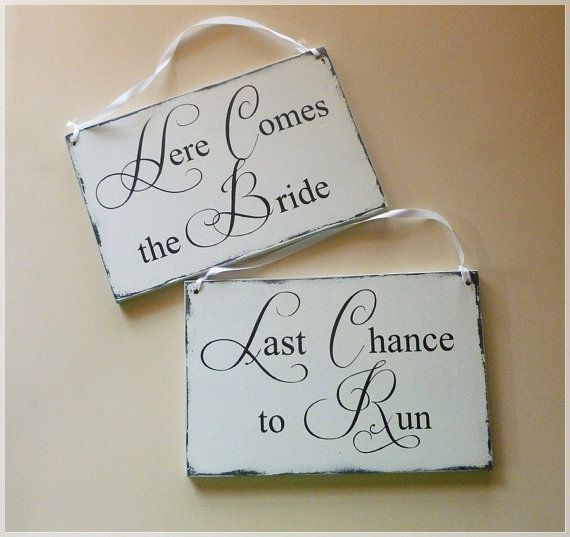 Here Comes The Bride And Last Chance To Run Vintage Style Hand Painted Wedding Signs On