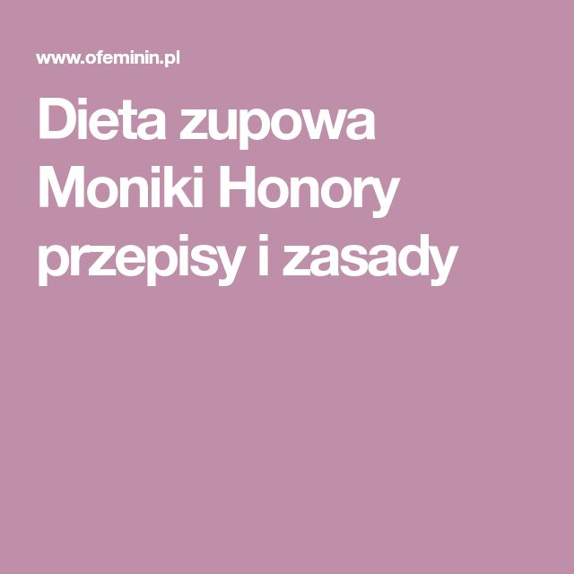 Dieta Zupowa Moniki Honory Przepisy I Zasady Warzywa W 2019