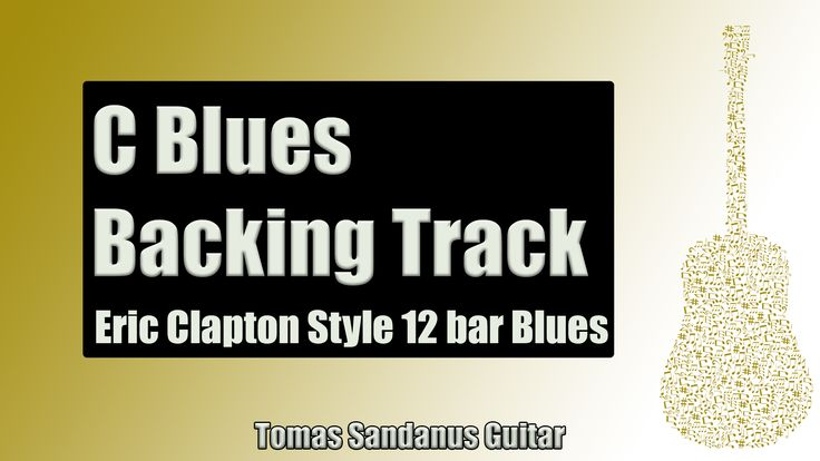 Backing Track Eric Clapton Style C Blues 12 Bar Shuffle with Chords and C Blues Scale