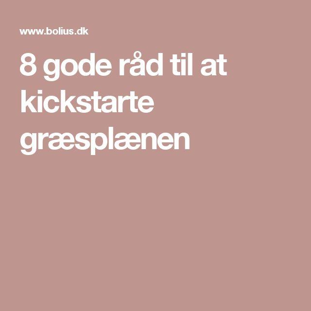 8 gode råd til at kickstarte græsplænen