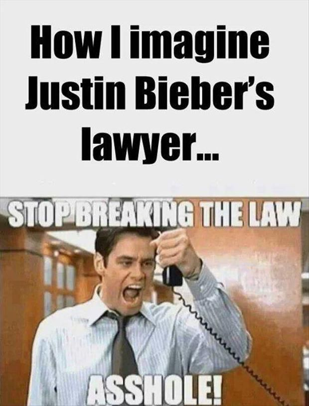 I'm pretty sure this is the accurate reaction his lawyer has every time Justin does yet another unintelligent act of stupidity....I'm positive.