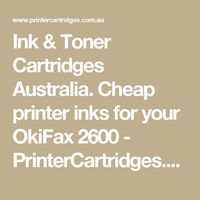 Ink & Toner Cartridges Australia. Cheap printer inks for your OkiFax 2600 - PrinterCartridges.com.au