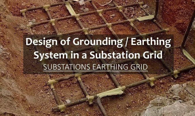 Design Of Earthing Grounding System In A Substation Grid With