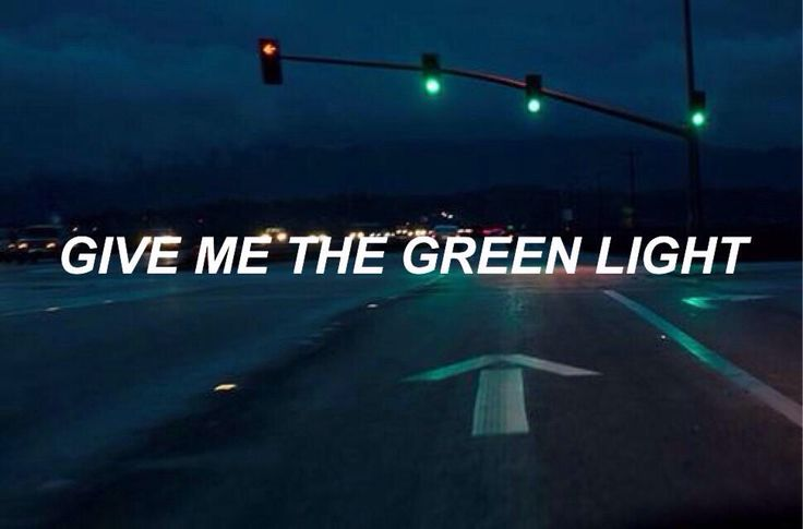 WE CAN HAVW ALL NIGHT  YOU JUST SAY THE WORDS TELL ME ITS ALRIGHT GIVE ME THE GREENLIGHT