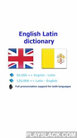 Latin Dictionary  Android App - playslack.com ,  User will be satisfied with this Latin - English dictionary because: - It has the largest vocabulary- Detail description for each word and a lot of samples- Simple UI & high performance make you feel easy when using* Full support pronunciation for both English and Latin will help you so much in study these languages. (This application can run in offline mode but need the internet connection for the pronunciation and web browser functions.)…