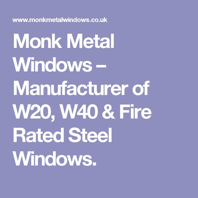 Monk Metal Windows – Manufacturer of W20,  W40 & Fire Rated Steel Windows.
