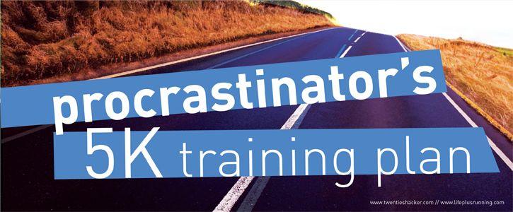 FYF: Procrastinators 6 week 5K Training Plan \\
