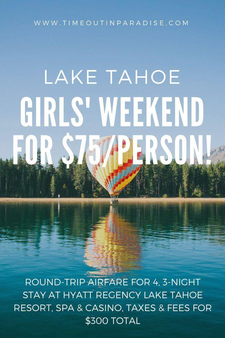 girls' weekend getaway to lake tahoe! how to make a girls' weekend