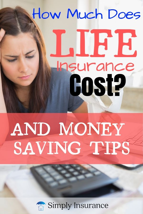 How Much Does Life Insurance Cost In 2019 (And Money ...