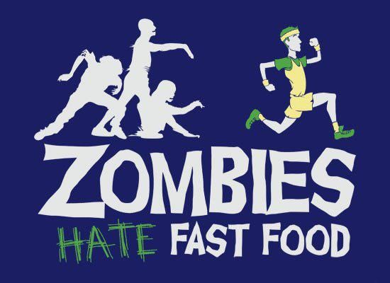 Because running is good for you..... it keeps the Zombies away!!