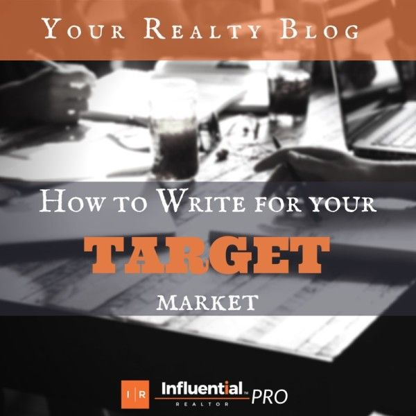 Real Estate Professionals: is your content reaching the right audience? Influential Realtor's latest post - 'Realty Blogging Tips: How to Write for Your Target Market'. Use these writing and research tips to find the right clients and write content that resonates. #realestate #blogging #writing #marketing #leads #tips  http://influentialrealtor.com/2015/06/realty-blogging-tips-how-to-write-for-your-target-market/