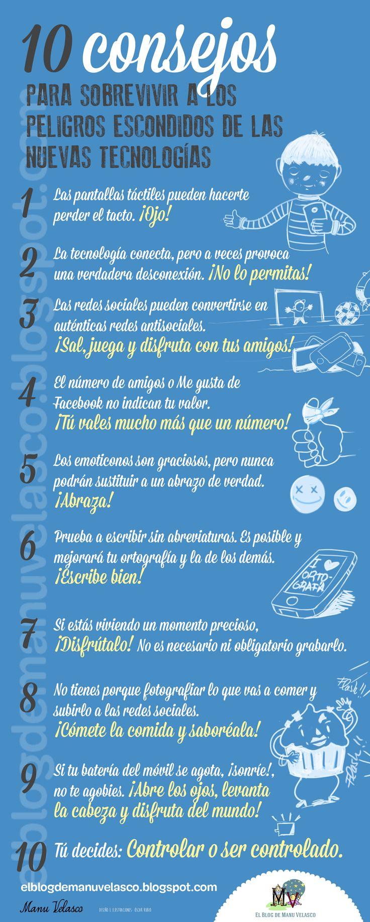 10 consejos para sobrevivir a los peligros escondidos de las nuevas tecnologías. Podéis leer el artículo y descargar el cartel en http://elblogdemanuvelasco.blogspot.com.es/2014/10/10-consejos-para-sobrevivir-los.html