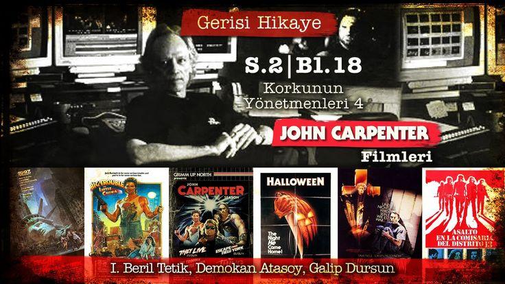 Gerisi Hikaye Se.2 Bl.18 - John Carpenter II - Işın Beril Tetik, Demokan...
