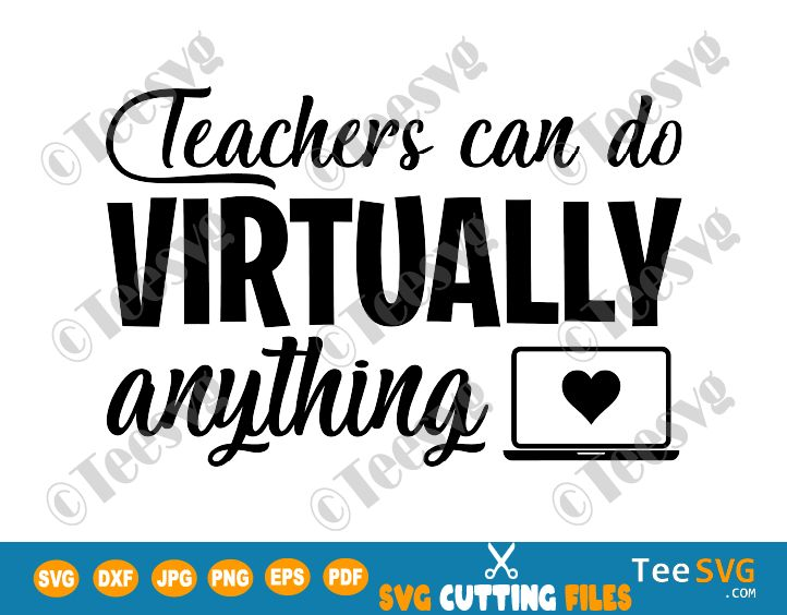 Teachers Can Do Virtually Anything Svg Virtual Learning Svg Online Teacher Teaching Saying Shirt School Distance E Learning Svg 1st Day Back To School Quote In 2020 Online Teachers Back To
