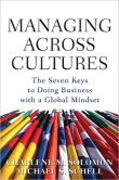 Managing Across Cultures: The 7 Keys to Doing Business with a Global Mindset