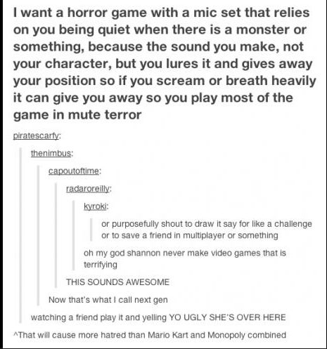 I would kill to see markiplier play a game like this. He would lose so fast.