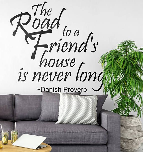 "The road to a friends house is never long - Danish Proverb - Typography Wall Decals...    Price : 22.50 EURO ( S&H if applicable)  ... HashTags : #brutalvisual #brutalvisualstudio #handmade #custom #etsy #customdesigns #brutal #decal #walldecal #Wallstickers #Typography #Walldecals #Inspiring #HomeDecor #InteriorDesign #MotivationalDecal #Road #friendshouse #neverlong #DanishProverb  So.. the Danish have a old saying that ""The road to a friends house is never long""... and .. you know what?…"