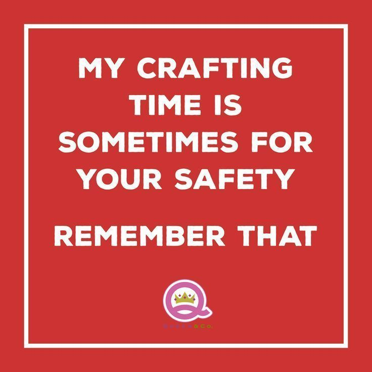 Craft Humor Scrapbook Funny Paper Crafting Meme Queen And Company Crafting Quotes Funny Knitting Quotes Knitting Quotes Funny