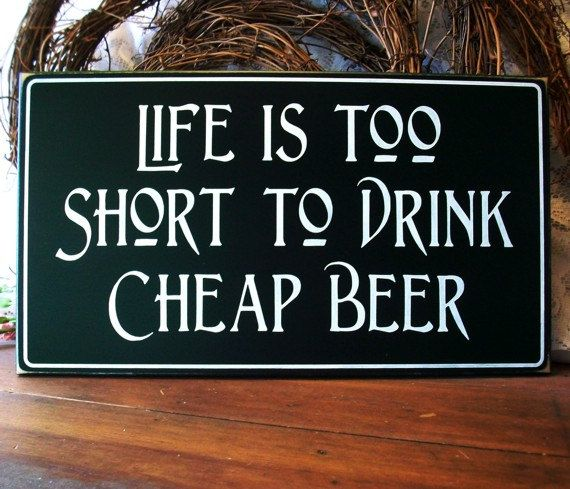 Wood Beer Sign Life is Too Short Painted Plaque by CountryWorkshop, $24.00