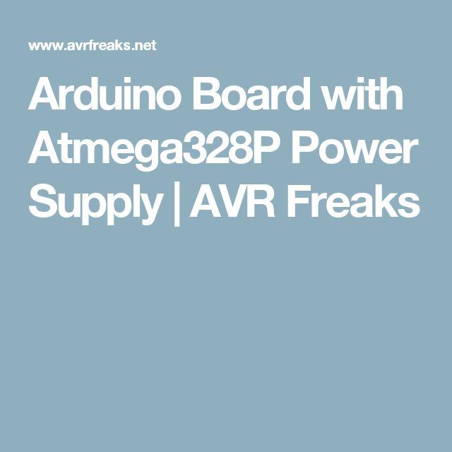 Arduino Board with Atmega328P Power Supply | AVR Freaks