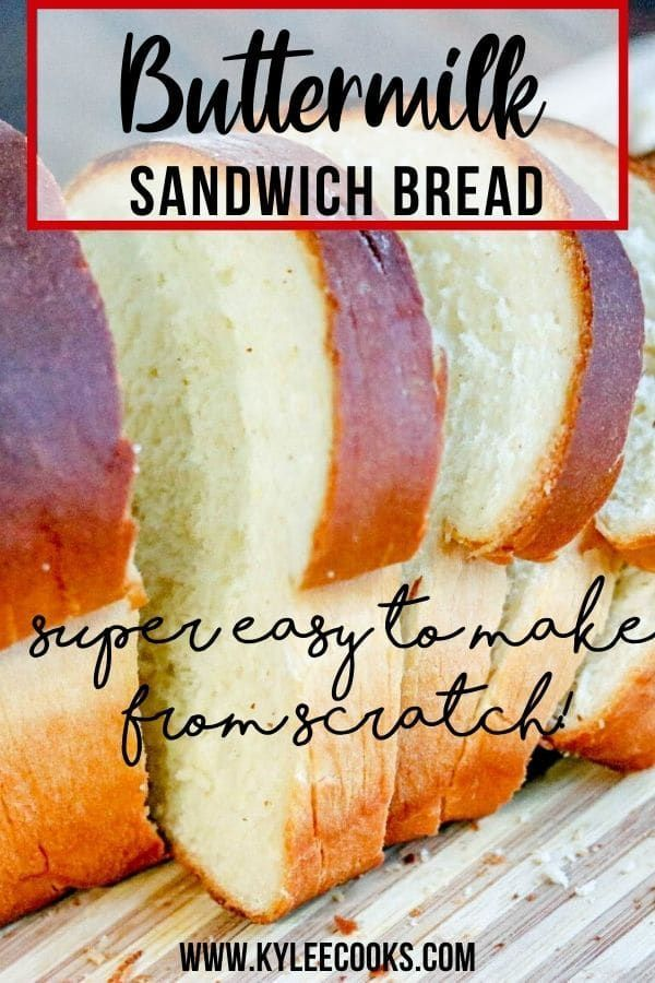 Soft Buttermilk Sandwich Bread In 2020 Bread Recipes Sweet Bread Recipes Homemade Homemade Sandwich