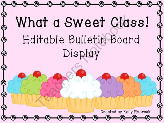 FREEBIE:What a Sweet Class! EDITABLE Bulletin Board Display! from Happily-Ever-After-Education on TeachersNotebook.com (11 pages)  - It's back to school time! This editable cupcake bulletin board display is a great way to welcome your students with personalized cupcakes!