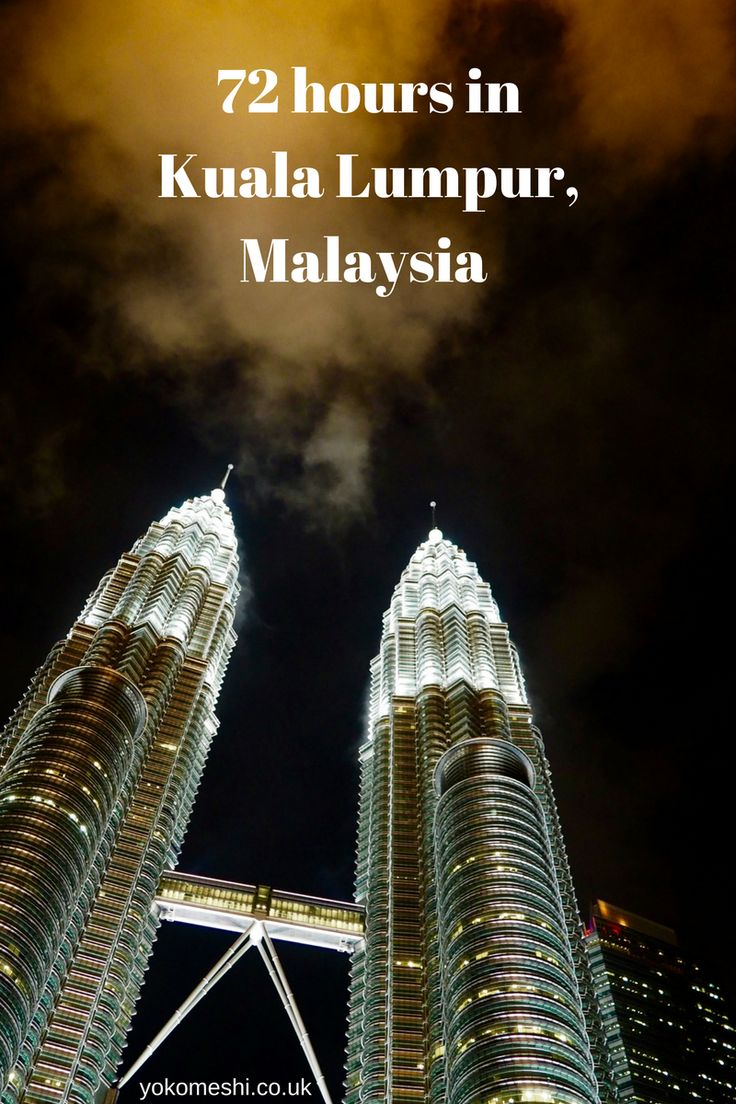 72 Hours in Kuala Lumpur, Malaysia.   The perfect 3 days / weekend itinerary in Kuala Lumpur.     Featuring the best of Kuala Lumpur's restaurants, skyline, and things to do.  For more tips and travel guides visit: www.yokomeshi.co.uk