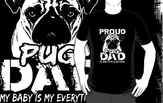Proud Pug Dad  Unsere Hunde-T-Shirts sind perfekt Hunde zu halten von Abwurf oder eine Erklärung auf jeden Fall machen Sie teilnehmen.  http://www.redbubble.com/de/people/eaglestyle/works/24967170-proud-pug-dad