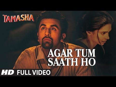'AGAR TUM SAATH HO' Full VIDEO song | Tamasha | Ranbir Kapoor, Deepika Padukone | T-Series - YouTube