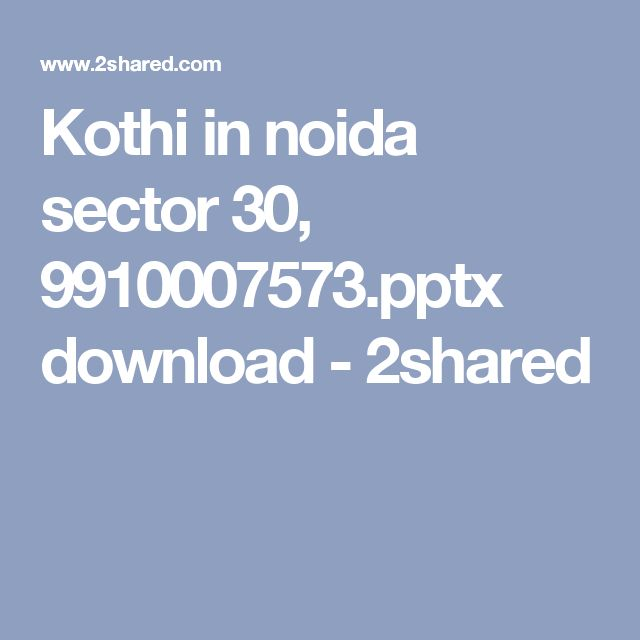 Kothi in noida sector 30, 9910007573.pptx download - 2shared
