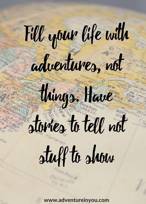 Let'ss face it, sometimes, you just get stuck in a rut. You feel like the whole weight of the world is on your back. Let these adventure quotes...