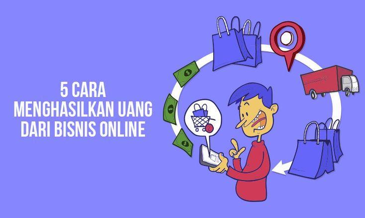 5 Cara Menghasilkan Uang dari Bisnis Online (Dengan gambar ...