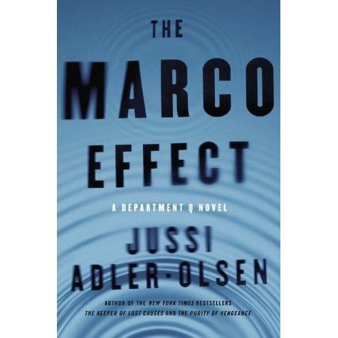 They Marco Effect by Jussi Adler-Olsen (Department Q #5)