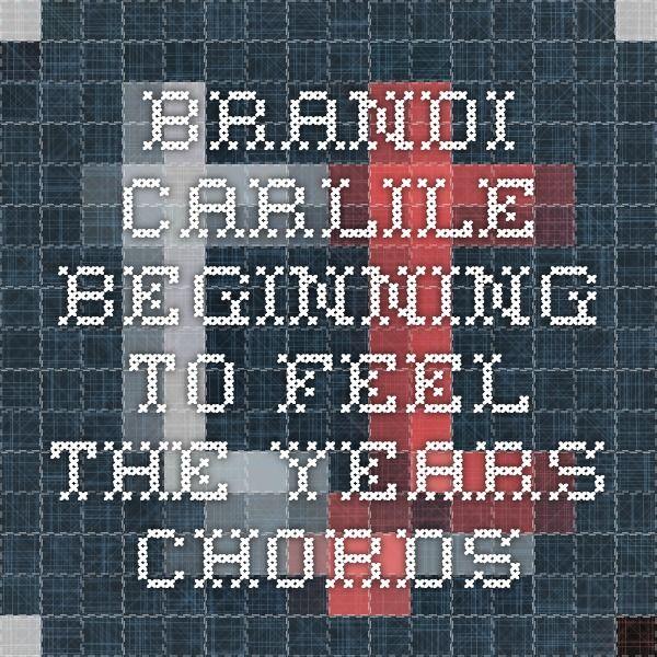 Brandi Carlile- Beginning to Feel the Years chords | Guitar ...