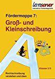 Lernserver-Fördermappe 7: Groß- und Kleinschreibung: Klasse 2/3 (Rechtschreibung verstehen und üben: Fördermappen für die Klassen 2 und 3)