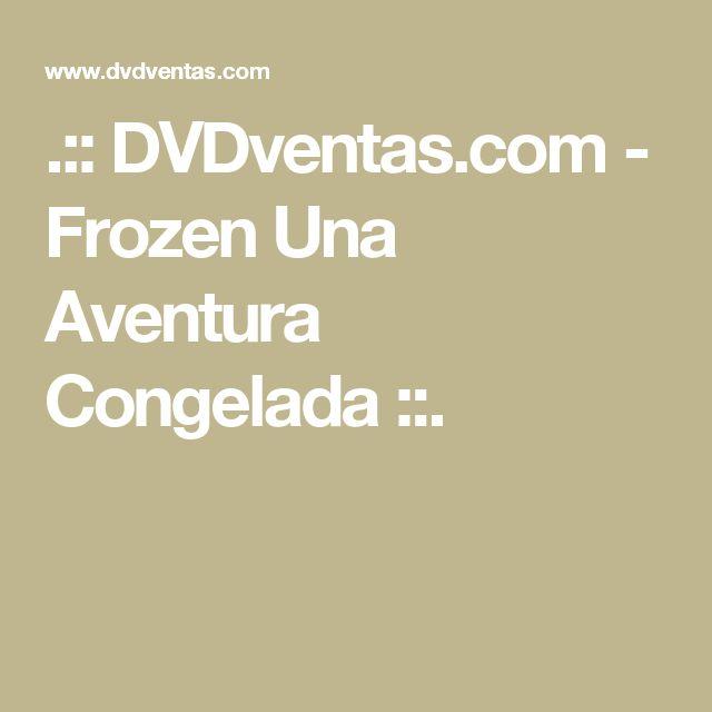 .:: DVDventas.com  - Frozen Una Aventura Congelada ::.