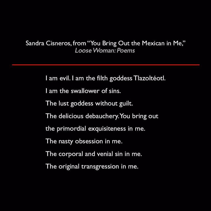 Sandra Cisneros from You Bring Out the Mexican in Me Loose Woman: Poems #quote #poetry #lit #SandraCisneros