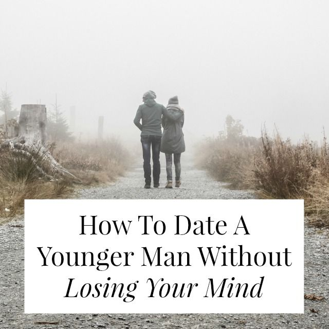 Advice on dating younger man