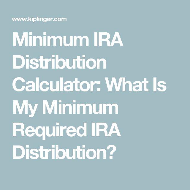 Minimum IRA Distribution Calculator: What Is My Minimum Required IRA Distribution?