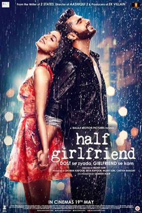 Movie : Half Girlfriend Genre : Drama, Romance  Director : Mohit Suri Writers : Chetan Bhagat, Tushar Hiranandani Stars : Shraddha Kapoor, Arjun Kapoor, Greg Kriek Release : 19 May 2017