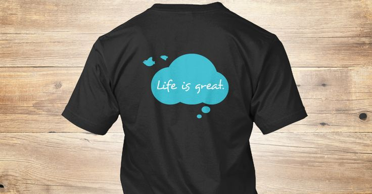 Life is great. Be happy.  Think about life the positive way. Make yourself happy.