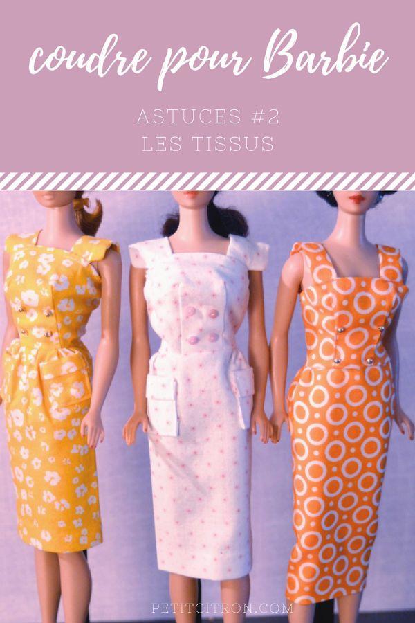 Astuces pour coudre des vêtements de poupées mannequins (comme les Barbie) - #2 les tissus Le second billet de la série sur les vêtements de Barbie!