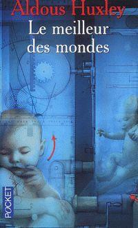 Le meilleur des mondes - Aldous Huxley - Roman - ♥