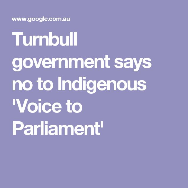 Turnbull government says no to Indigenous 'Voice to Parliament'