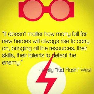 """""""Il n'a pas d'importance combien de chute pour les nouveaux héros se lèvera toujours pour continuer, apportant toutes les ressources, leurs compétences, leurs talents pour vaincre l'ennemi."""" - Wally """"Kid Flash"""" West"""