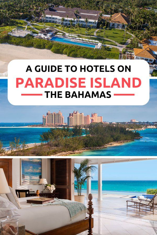Your Guide To Paradise Island Hotels In The Bahamas Bahamas Hotels Paradise Island Bahamas Paradise Island