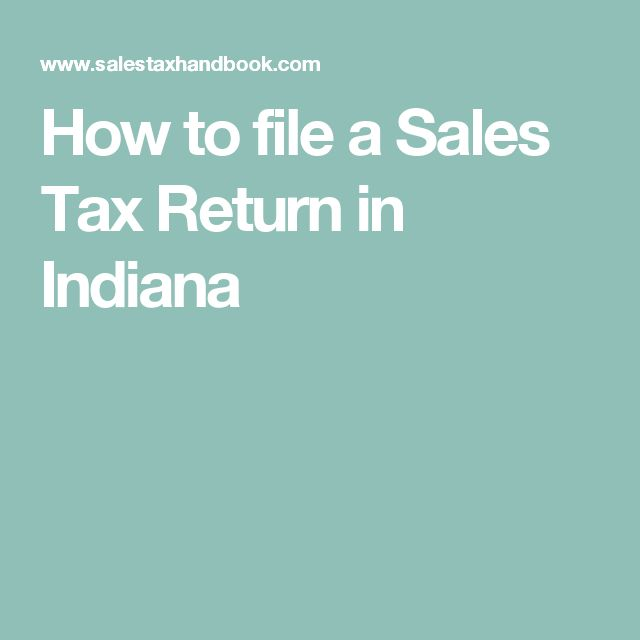 How to file a Sales Tax Return in Indiana